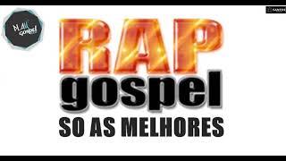 Rap gospel só as melhores - hip hop gospel music 2019