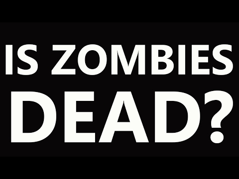 WHY ZOMBIES ISN'T DEAD