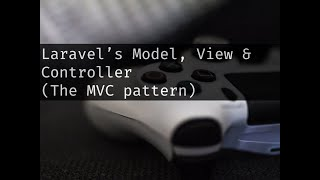04 Laravel Model View and Controller - looking at how they work