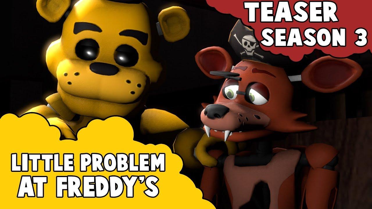 [SFM FNAF Teaser] Little Problem At Freddy's Season 3
