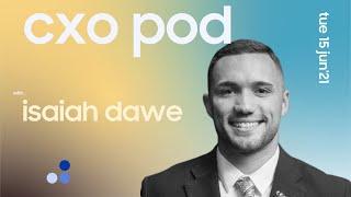 15 June 2021 CXO Pod with Isaiah Dawe | Tenfold Australia