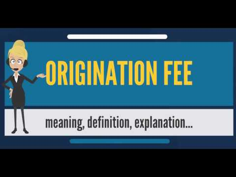 What is ORIGINATION FEE? What does ORIGINATION FEE mean ...