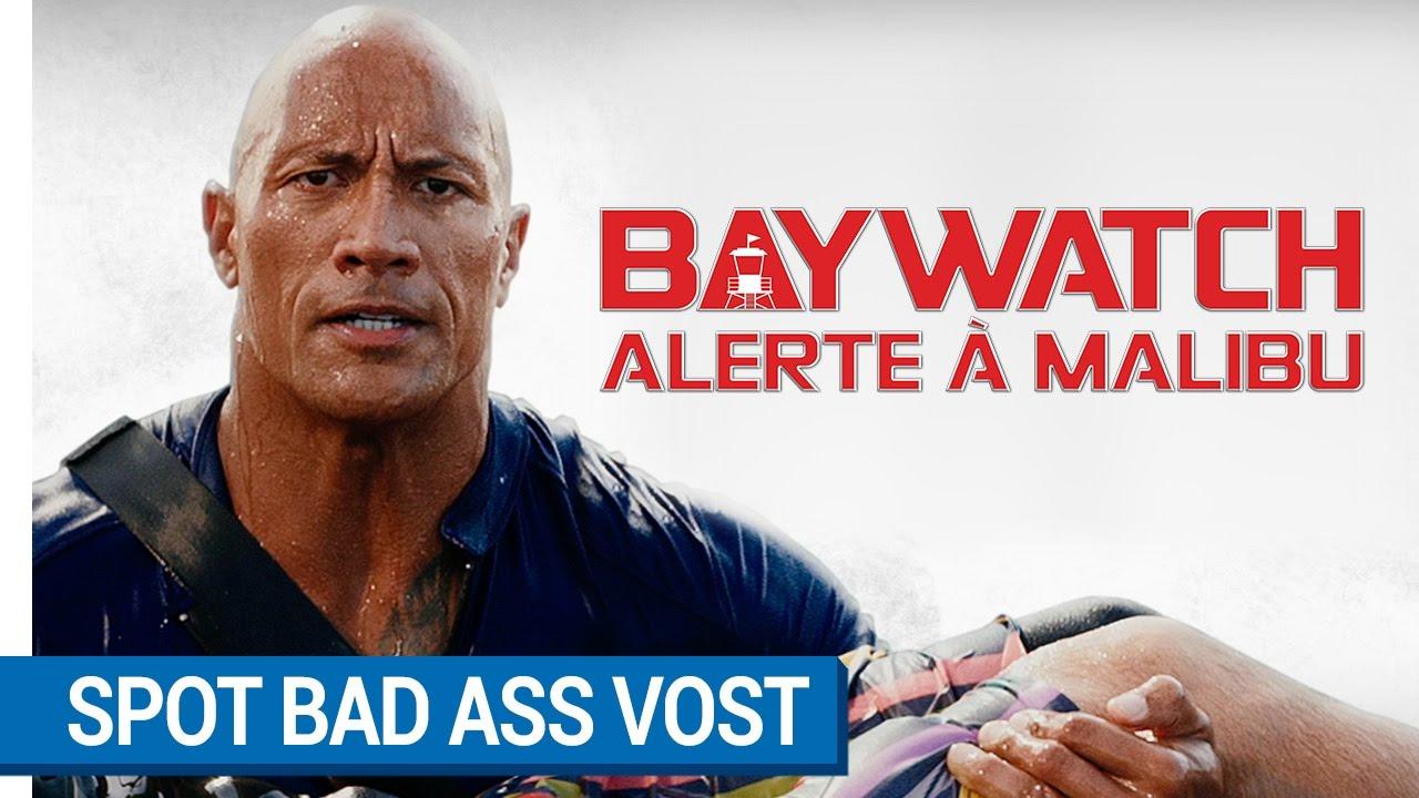 BAYWATCH – ALERTE À MALIBU - Spot BAD ASS VOST [actuellement au cinéma]