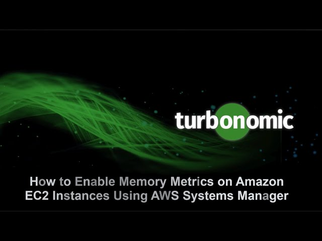 How to Enable Memory Metrics on Amazon EC2 Instances using AWS System Manager