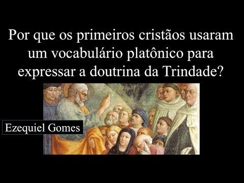 Por que os primeiros cristãos usaram um vocabulário platônico para expressar a doutrina da Trindade?