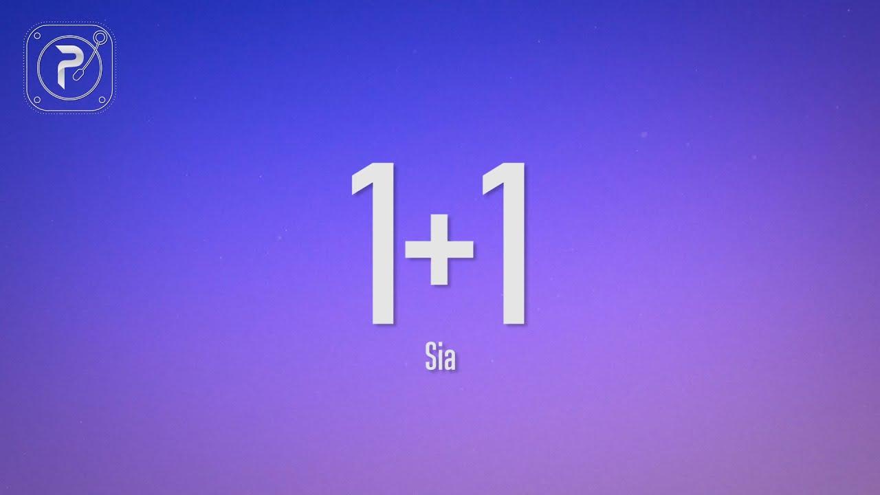 Download Sia - 1+1 (Lyrics)