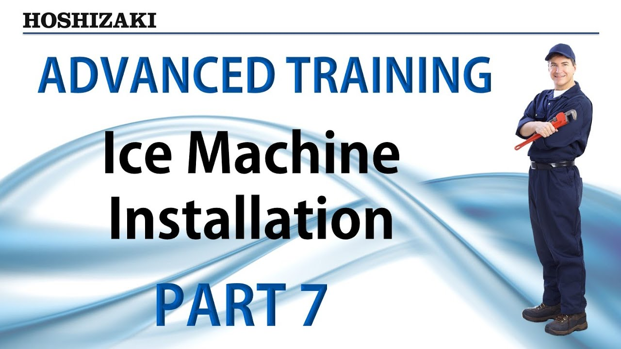 hoshizaki advanced training ice machine installation part 7 hoshizaki advanced training ice machine installation part 7