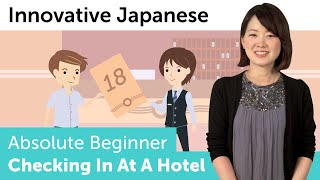 Checking in at a Hotel | Innovative Japanese