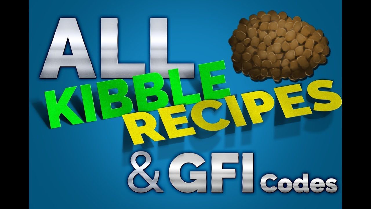 All Kibble Recipes Gfi Codes How To Make Or Spawn