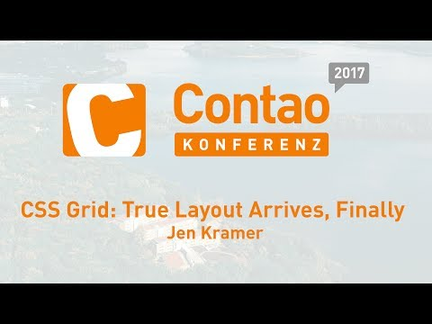 CSS Grid: True Layout Arrives, Finally – Contao Konferenz 20