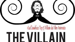 #LaClassifica: Top 5 Villain da Film d'Animazione