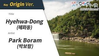 Hyehwa-Dong - Park Boram (Origin Ver.)ㆍ혜화동 박보람 [K-POP MR★Musicen]