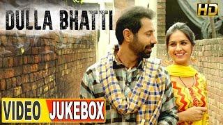 vuclip Dulla Bhatti ● Video JUKEBOX ● New Punjabi Movies 2016 ● Lokdhun Punjabi