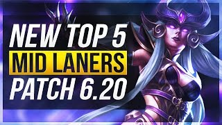NEW TOP 5 BEST MID LANERS | Patch 6.20 - League of Legends