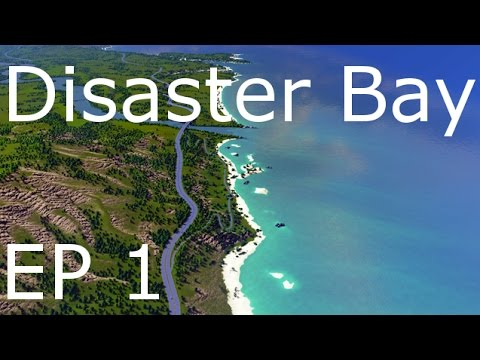 Cities Skylines Disaster Bay ep 1