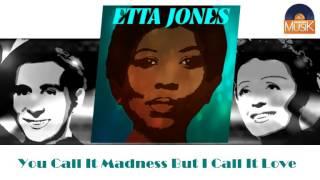 Etta Jones - You Call It Madness But I Call It Love (HD) Officiel Seniors Musik