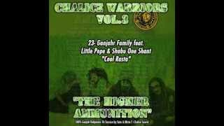 23- Ganjahr Family feat. Little Pepe & Shabu One Shant - Cool Rasta - Chalice mixtape