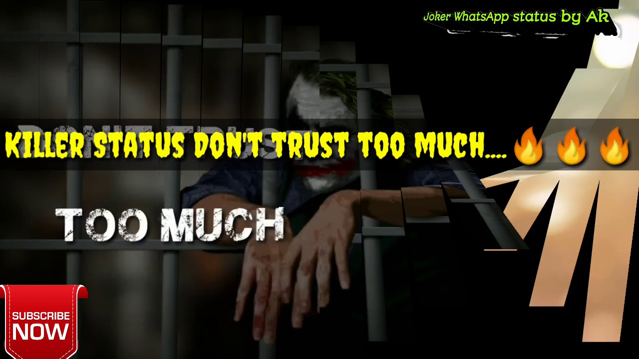 Subscribe Dont Trust Too Much Killer And Sad Whatsapp Status
