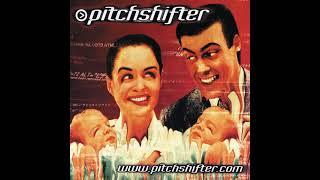 P̲i̲tchshifter - www.pitchshifte̲r̲.com (Full Album)