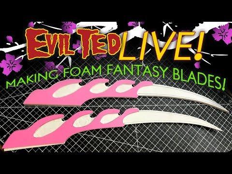 Evil Ted Stay: Making Foam Fantasy blades