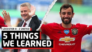 Ole's At The Wheel   5 Things We Learned vs Leicester City   LEI 0-2 MUN