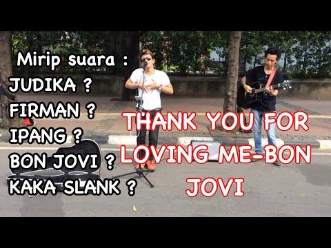 Thank you for loving me-Bonjovi di cover pengamen suara emas handsright