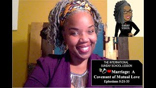 📚💍❤️  Sunday School Lesson: Marriage:  A Covenant of Mutual Love    August 25, 2019