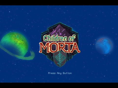 Children of Morta Part 1  