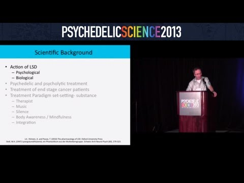 LSD-Assisted Psychotherapy for Anxiety Secondary to Life Threatening Illness - Peter Gasser