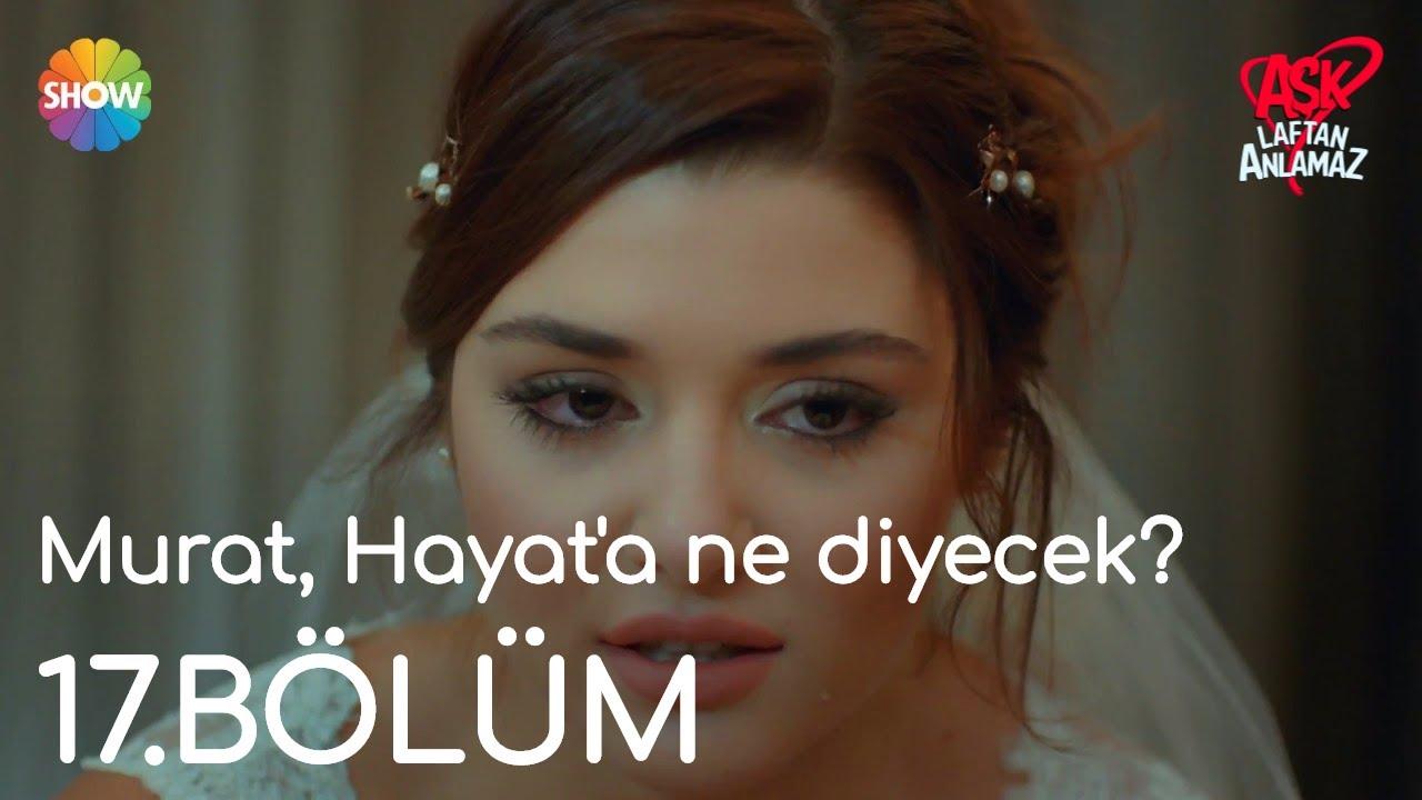 Aşk Laftan Anlamaz 17.Bölüm Sonu | Murat, Hayat'a ne diyecek?