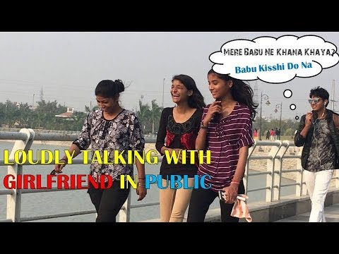Talking LOUDLY With GIRLFRIEND In PUBLIC [] Prank In India 2017 Gone Hilarious