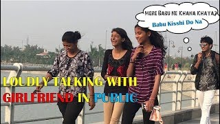 Talking LOUDLY With GIRLFRIEND In PUBLIC [] Pra...