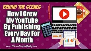 How I Grew My YouYouTube Channel By Publishing Every Day For A Month (Behind the Scenes Stats)