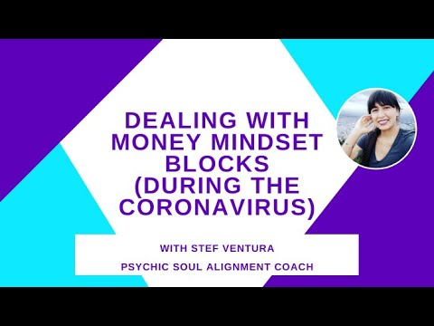 MONEY MINDSET BLOCKS During Coronavirus - Manifest Money As A Spiritual Entrepreneur In Quarantine