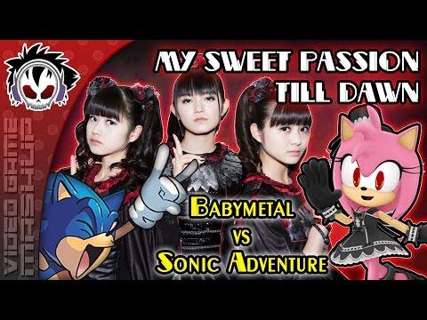 My Sweet Passion Till Dawn - Babymetal vs Sonic Adventure