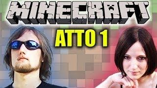 Perdiamo tempo su Minecraft - Atto 1