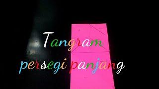 Tangram_Membuat Persegi Panjang_7 Keping Ajaib (Tangram Making Rectangle)
