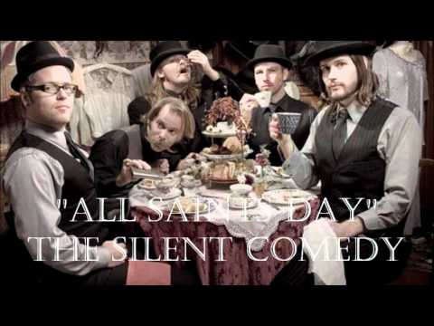 All Saints Day - The Silent Comedy