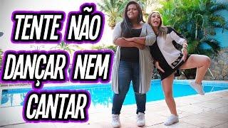 TENTE NÃO CANTAR E NEM DANÇAR !!! thumbnail