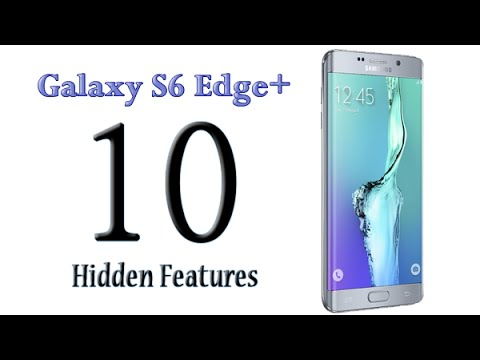 10 Hidden Features of the Galaxy S6 Edge Plus You Don't Know About