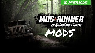 How to Install Mods for Spintires MudRunner | 2 Methods | All Versions