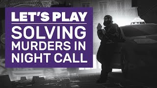Let's Play Night Call | Solving Taxi Driver Murders LIVE!