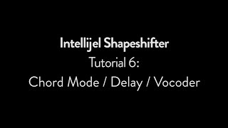 Intellijel Shapeshifter Tutorial 6: Chord Mode / Delay / Vocoder