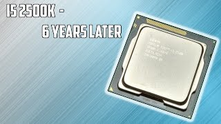 Here's Why The Iconic 6 Year Old i5 2500k is Still Worth $100