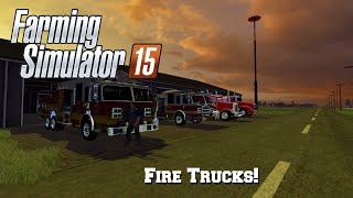 Farming Simulator 15: Mod Spotlight #80: Fire Trucks!