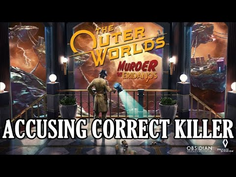The Outer Worlds:  Murder on Eridanos - Accusing the Correct Murderer |