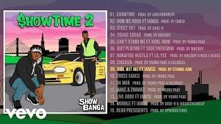 Show Banga - Vibe Wit Me (Audio) ft. Iamsu!
