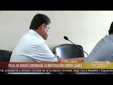 Fiscal de Bogotá continuará investigación contra César Suárez Mira [Noticias] - Telemedellín