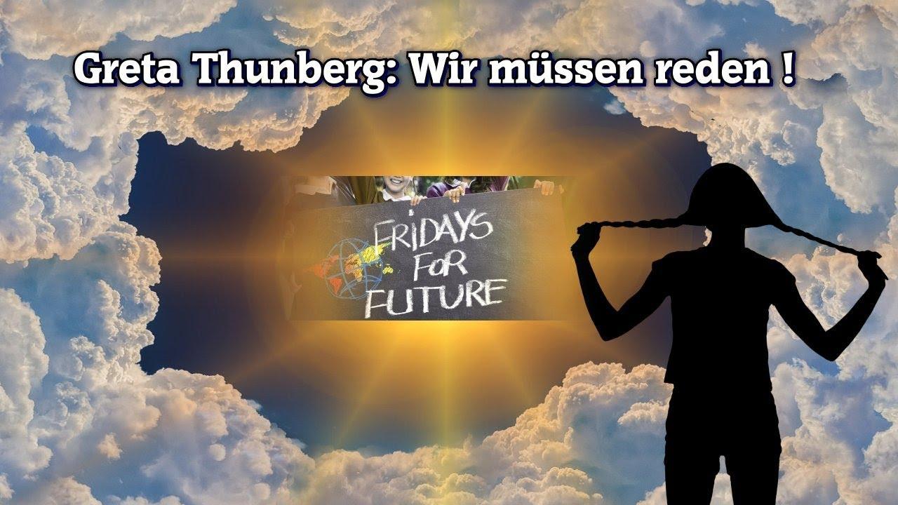 Greta Thunberg, wir MÜSSEN reden!