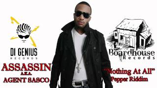 Assassin aka Agent Sasco - Nothing At All - Pepper Riddim (Di Genius BIG SHIP) Feb 2011